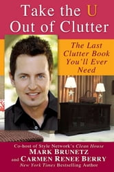 Take the U out of Clutter ebook by Mark Brunetz,Carmen Renee Berry