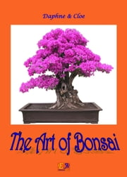 The Art of Bonsai ebook by Daphne & Cloe