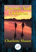 Parents And Children ebook by Charlotte Mason
