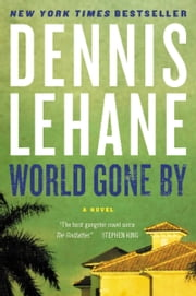 World Gone By - A Novel ebook by Dennis Lehane