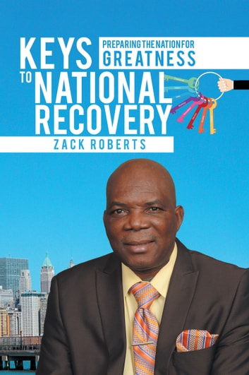 Keys to National Recovery - Preparing the Nation for Greatness ebook by Zack Roberts