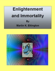 Enlightenment and Immortality ebook by Martin Ettington