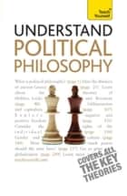 Understand Political Philosophy: Teach Yourself ebook by Mel Thompson