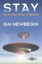 Stay: All Is Not What It Seems ebook by Ian Newbegin