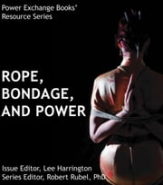 Ropes, Bondage, and Power Exchange ebook by Robert Rubel