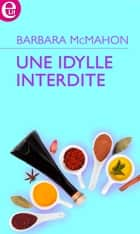 Une idylle interdite ebook by Barbara McMahon