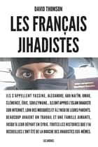 Les Français jihadistes ebook by