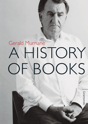 A History of Books ebook by Gerald Murnane