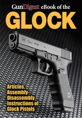 Gun Digest eBook of the Glock ebook by Gun Digest