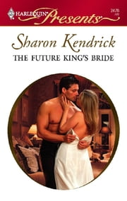 The Future King's Bride ebook by Sharon Kendrick