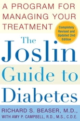 The Joslin Guide to Diabetes - A Program for Managing Your Treatment ebook by Richard S. Beaser, M.D.