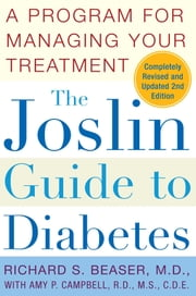The Joslin Guide to Diabetes - A Program for Managing Your Treatment ebook by Amy P. Campbell, M.S., R.D.,...