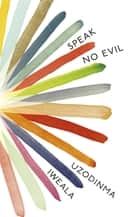 Speak No Evil ebook by Uzodinma Iweala