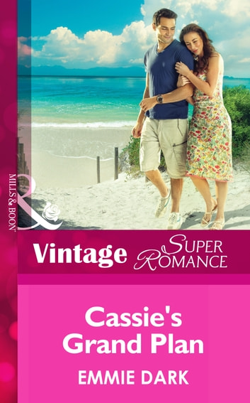 Cassie's Grand Plan (Mills & Boon Vintage Superromance) ebook by Emmie Dark