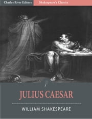 Julius Caesar (Illustrated Edition) ebook by William Shakespeare
