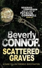 Scattered Graves - Number 6 in series eBook by Beverly Connor