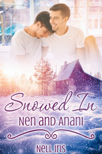 Snowed In: Nen and Anani ebook by Nell Iris