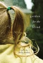 Garden for the Blind ebook by
