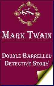 Double Barrelled Detective Story ebook by Mark Twain