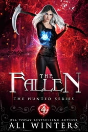 The Fallen - The Hunted Series, #4 ebook by Ali Winters