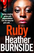 Ruby - a heartstopping gangland crime thriller ebook by