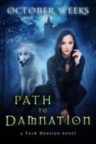 Path to Damnation ebook by October Weeks