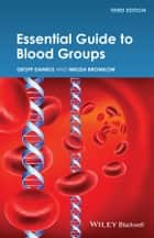 Essential Guide to Blood Groups ebook by Geoff Daniels, Imelda Bromilow