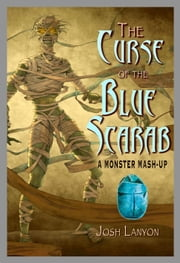 The Curse of the Blue Scarab ebook by Kobo.Web.Store.Products.Fields.ContributorFieldViewModel