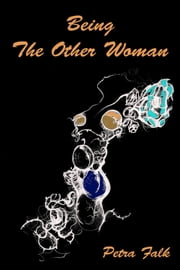 Being The Other Woman ebook by Petra Falk