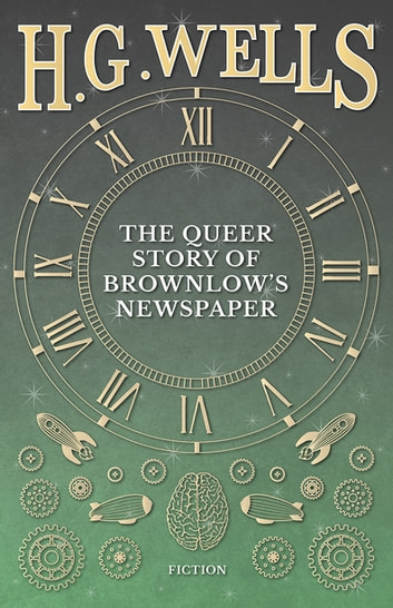 The Queer Story of Brownlow's Newspaper ebook by H. G. Wells