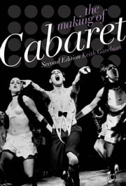 The Making of Cabaret ebook by Keith Garebian