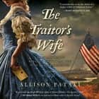 The Traitor's Wife - A Novel audiobook by Allison Pataki