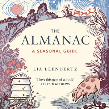 The Almanac - A Seasonal Guide to 2019 audiobook by Lia Leendertz