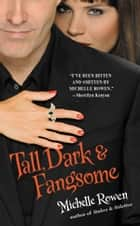 Tall, Dark & Fangsome ebook by Michelle Rowen