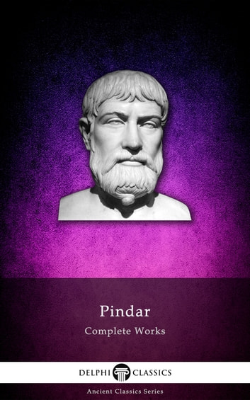Complete Works of Pindar (Delphi Classics) ebook by Pindar,Delphi Classics