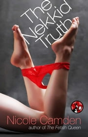 The Nekkid Truth ebook by Nicole Camden