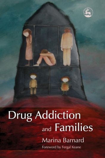 Drug Addiction and Families ebook by Marina Barnard