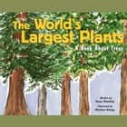 World's Largest Plants, The - A Book About Trees audiobook by