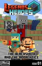 Diary of a Minecraft Blacksmith - The Blacksmith and The Apprentice - Legends & Heroes Issue 1 ebook by Stone Marshall