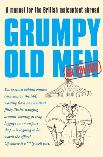 Grumpy Old Men on Holiday (Text Only) ebook by David Quantick