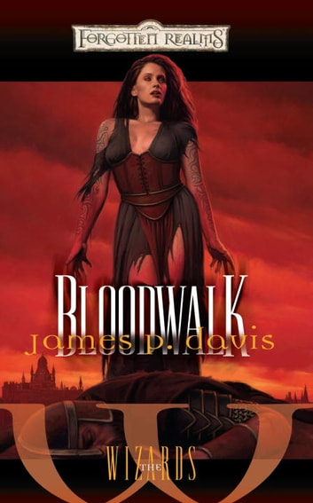 Bloodwalk - Forgotten Realms ebook by James Davis