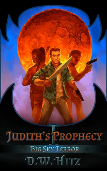 Judith's Prophecy ebook by D.W. Hitz