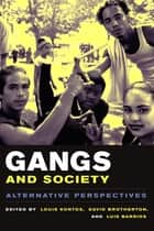 Gangs and Society - Alternative Perspectives ebook by Louis Kontos, David C. Brotherton,...