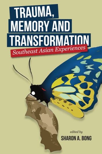 Trauma, Memory, and Transformation: Southeast Asian Experiences ebook by Sharon Bong