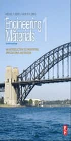 Engineering Materials 1 - An Introduction to Properties, Applications and Design ebook by Michael F. Ashby, David R.H. Jones