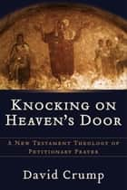 Knocking on Heaven's Door ebook by David Crump