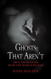 Ghosts That Aren't ebook by Hans Holzer