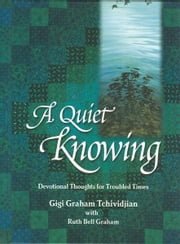 A Quiet Knowing ebook by Ruth Bell Graham
