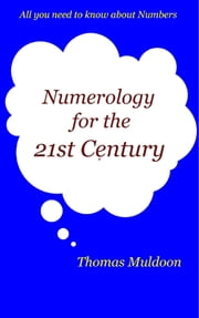 Numerology for the 21st Century ebook by Thomas Muldoon