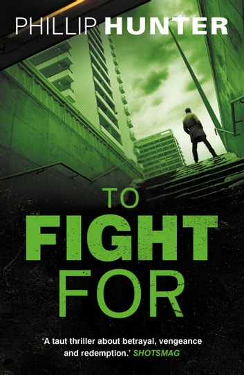To Fight For ebook by Phillip Hunter
